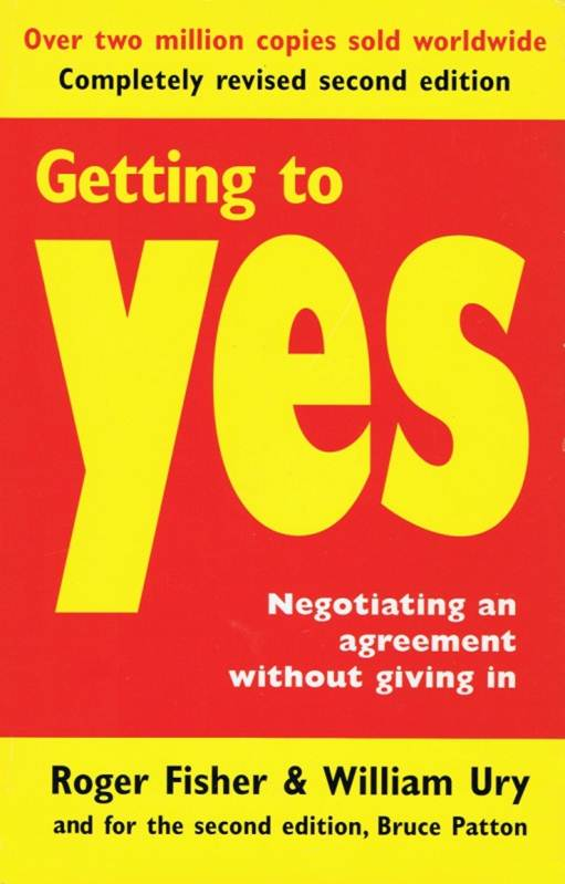getting to yes book report - don't assume the bargaining is based on a fixed pie - sometimes you have to get out of the pie and not just aim to fill in the 100% - do not concern yourself with only your own immediate needs and interests.